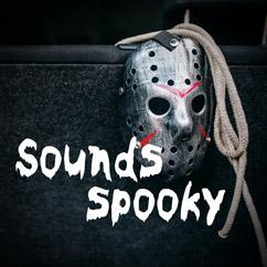Sounds Spooky