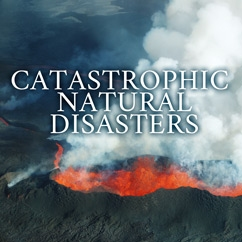 Catastrophic Natural Disasters