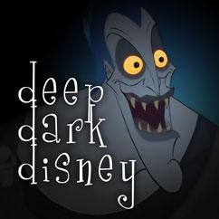 Deep Dark Disney