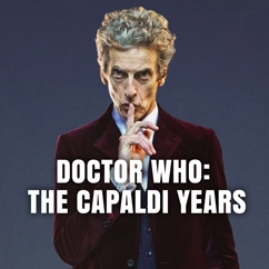 Doctor Who: The Capaldi Years