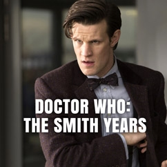 Doctor Who: The Smith Years