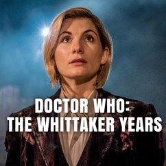 Doctor Who: The Whittaker Years