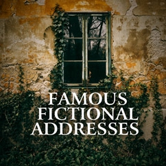 Famous Fictional Addresses