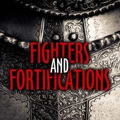 Fighters & Fortifications