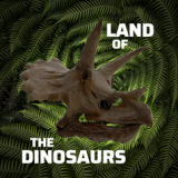 Land of the Dinosaurs