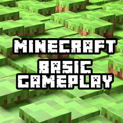 Minecraft Basic Gameplay