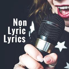 Non Lyric Lyrics