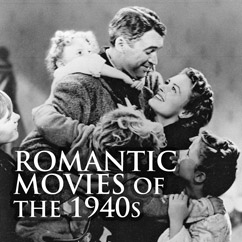 Romantic Movies of the 1940s