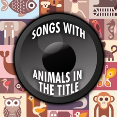Songs With Animals In The Title