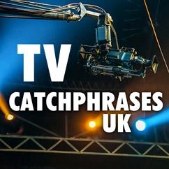 TV Catchphrases UK