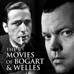 The Movies of Bogart and Welles