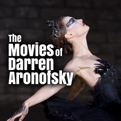The Movies of Darren Aronofsky