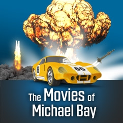 The Movies of Michael Bay