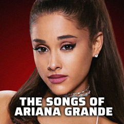 The Songs of Ariana Grande
