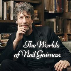 The Worlds of Neil Gaiman