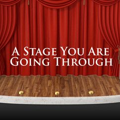 A Stage You Are Going Through