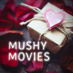 Mushy Movies